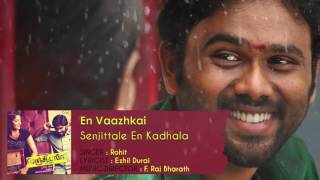 Senjittale En Kadhala - En Vaazhkai | F. Raj Bharath | Ezhil Durai