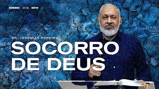 De onde virá o meu socorro? | Pr. Jeremias Pereira