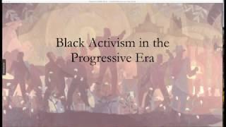 Black Activism in the Progressive Era (13:23)