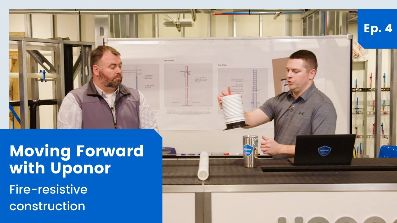 Moving Forward with Uponor | Ep 4. Fire-resistive construction