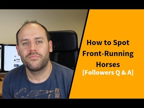 How to Find Front Running Horses [Q & A]