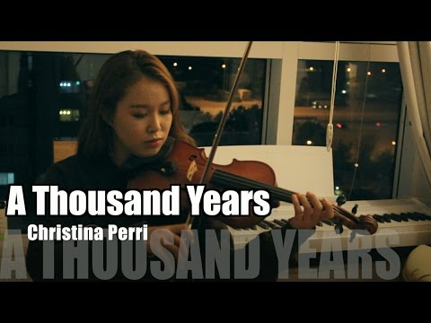 Christina Perri-A thousand years violin cover.