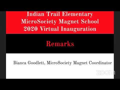 Indian Trail Elementary MicroSociety Magnet School 2020 Virtual Inauguration
