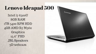 Lenovo Ideapad 500 Overview ( i7 6500U, 4GB AMD Graphics ,8GB,1TB)