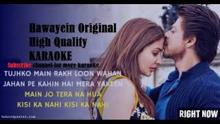 hawayein original high quality KARAOKE | jab harry met sejal karaoke by Arijit Singh