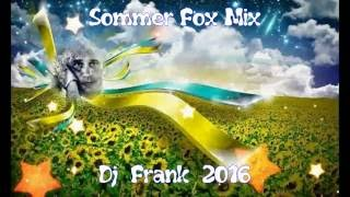 Sommer Fox Mix  2016  -  DJ  Frank