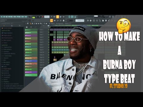 HOW TO MAKE A BURNA BOY TYPE BEATS (TUTORIAL FL STUDIO 20)