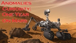 A Year On Mars Anomalies, Curiosyty NASA, Happy Birthday 2013