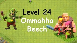 Clash of Clans - Single Player Campaign Walkthrough - Level 24 - Ommahha Beech