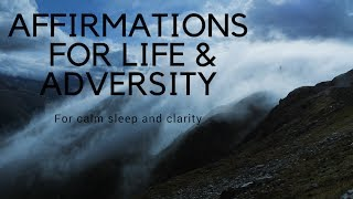 AFFIRMATIONS FOR LIFE & ADVERSITY- Life changing affirmations for sleep and mindfulness for sleep