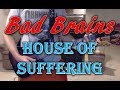 Bad Brains - House Of Suffering - Guitar Cover (Tab in description!)