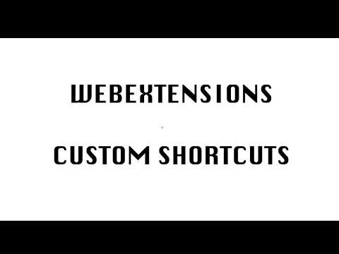 Custom Shorcuts For Browser Extension - Firefox, Chrome Extensions