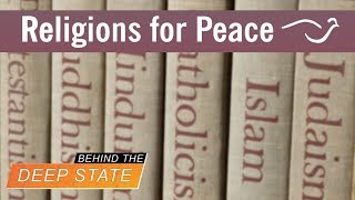 World Religions In Bed With New World Order - Behind the Deep State