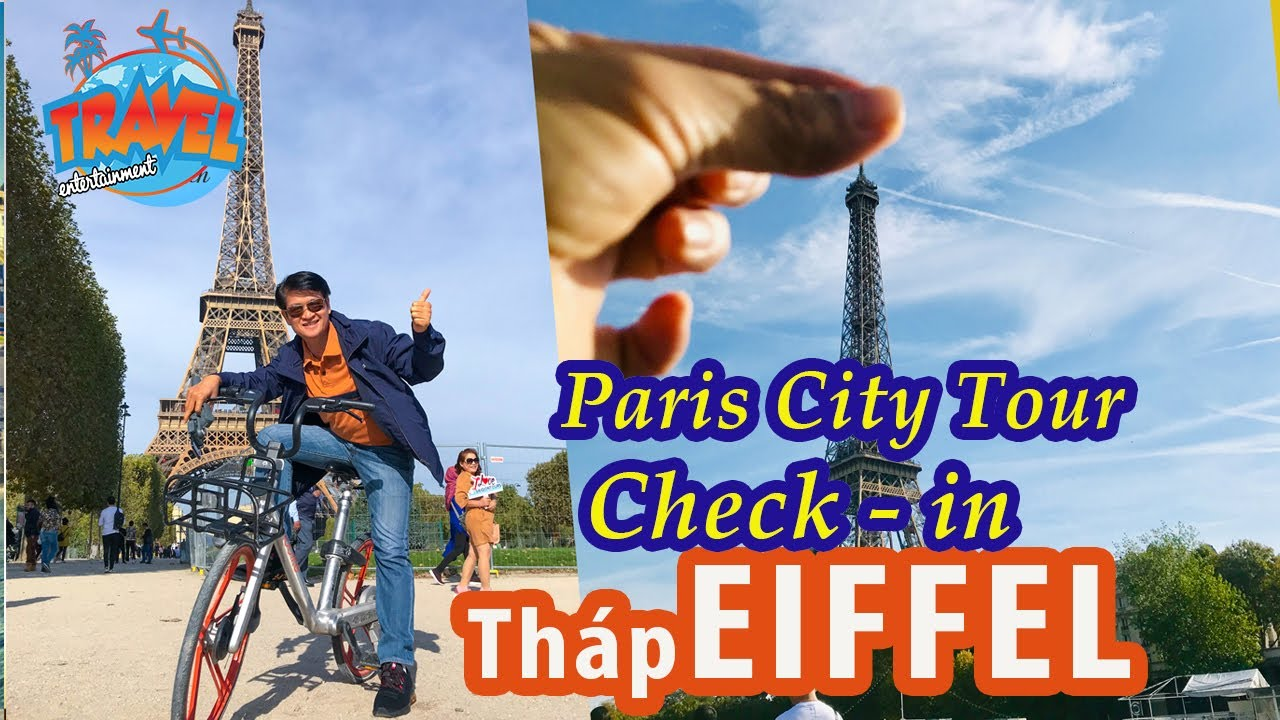 Check in tháp Eiffel | Biểu tượng của nước Pháp | Paris City Tour | Du lịch Châu Âu