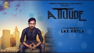 Attitude | Lax Kotla | Promote Production | Latest Punjabi Songs 2019