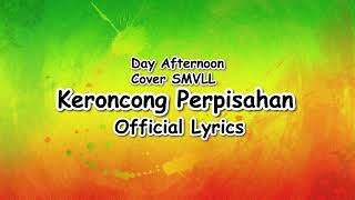 Day Afternoon Cover SMVLL keroncong Perpisahan Lirik Lyrics
