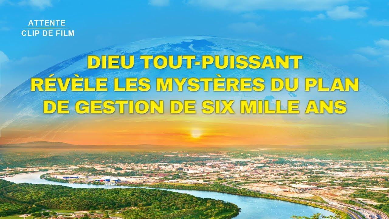 Attente (7) – Dieu Tout-Puissant révèle les mystères du plan de gestion de six mille ans