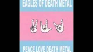 Eagles of death metal - Stuck in the Metal with you.