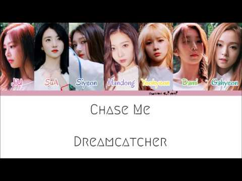 Dreamcatcher - Chase Me Color Coded Lyrics [Han/Rom/Eng]