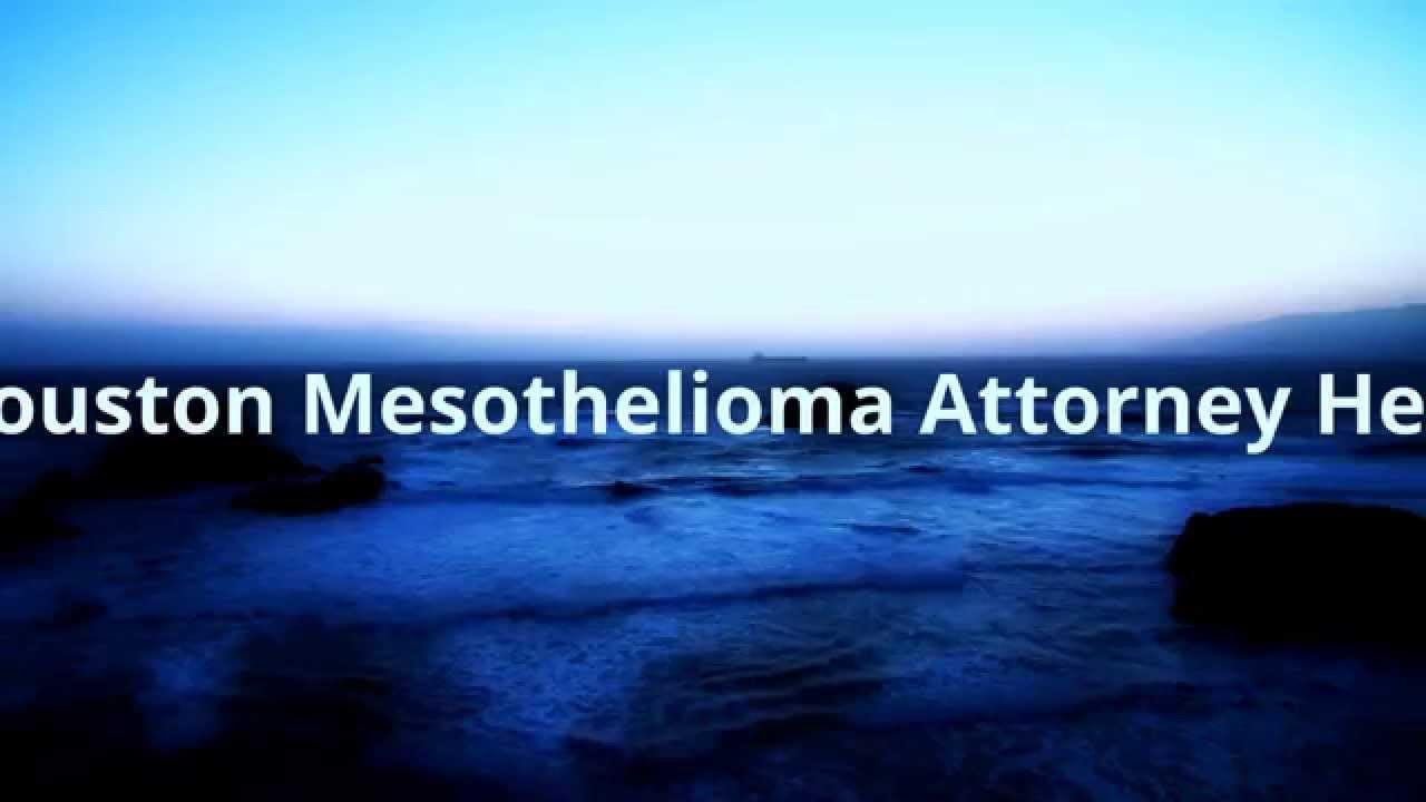 Houston Mesothelioma Attorney Help