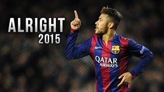Neymar Jr ● Alright - Skills & Goals 2015   HD