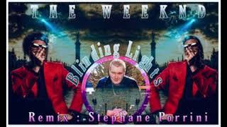 the weecknd - Blinding Lights ( dance / Deep ) : Remix stephane Porrini