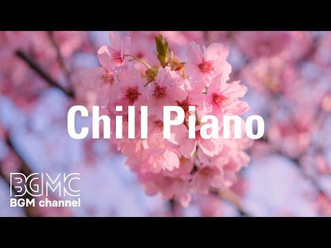 Chill Piano: Peaceful Beautiful Instrumental Music - Meditation Nature Music