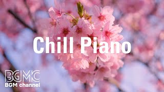 Chill Piano: Peaceful Beautiful Instrumental Music - Meditation Nature Music