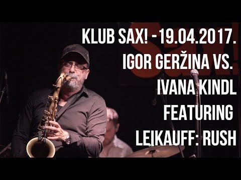 Igor Geržina vs. Ivana Kindl feat. Leikauff: Rush - Klub SAX!