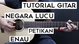 (Tutorial Gitar) ENAU - Negara Lucu | Lengkap Dan Mudah