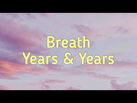 Years & Years - Breathe (Lyric Video)