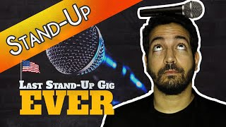 Last Stand-Up gig ever