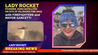 Lady Rocket | Founder, Zuma Satellites on Site of Palisades Fire Area
