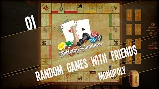 Random Games with Friends - Tabletop Simulator (Monopoly - Game 01) - Ep.01 - Rough Start!