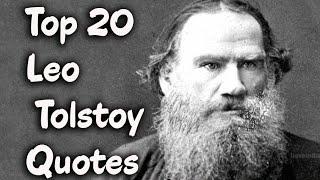 Top 20 Leo Tolstoy Quotes (Author of Anna Karenina)