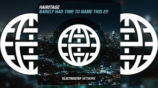 Hairitage - Wanna Be (Electric) [Electrostep Network EXCLUSIVE]