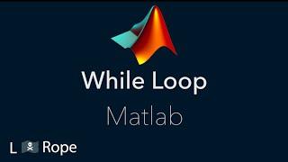 While Loop in Matlab   Free Matlab Tutorial