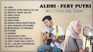 Download lagu ALDHI  FT  FEBY PUTRI COVER FULL ALBUM TERBARU 2020 - Top cover akustik indonesia 2020