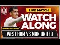 West Ham vs Manchester United Live Stream Watchalong