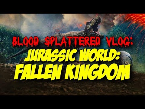 Jurassic World: Fallen Kingdom (2018) – Blood Splattered Cinema (Science Fiction Movie Review)