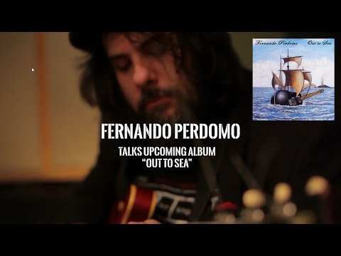 """Interview with Fernando Perdomo about his upcoming album """"Out to Sea"""""""