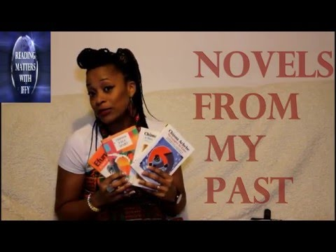 BOOK TALK | NOVELS FROM MY PAST | AFRICAN LITERATURE/Kate Iffy