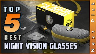 Top 5 Best Night Vision Glasses Review in 2021