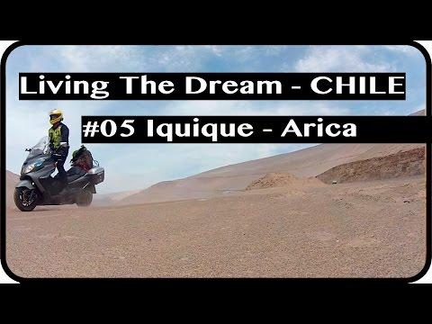 Motorcycle Touring - Chile - Ep.5 - Iquique - Arica - Living The Dream