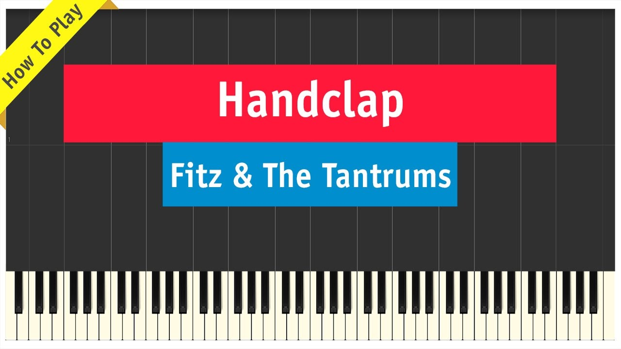 Fitz And The Tantrums Handclap Piano Cover How To Play Tutorial Youtube Includes 1 print + interactive copy. fitz and the tantrums handclap piano cover how to play tutorial