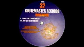 Route Master Records #32, Immersion , Fuck It I