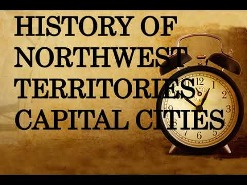 History of Northwest Territories capital cities