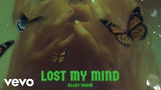Elley Duhé - LOST MY MIND (Audio)