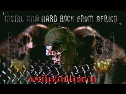 The Metal & Hard Rock From Africa Show Episode 11 Part 4