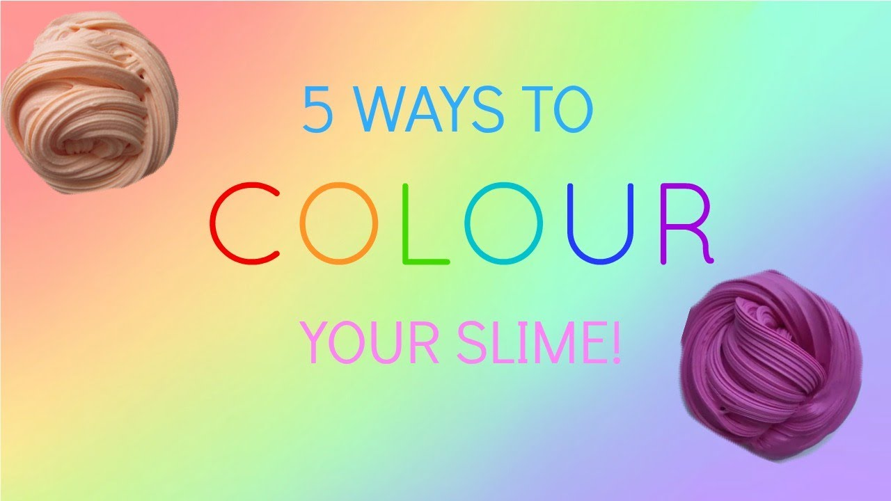 5 Ways To Colour Slime You